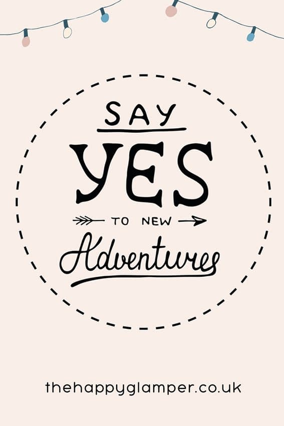 Say YES To New Adventures! - thehappyglamper.co.uk